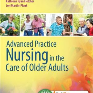Test Bank for Advanced Practice Nursing in the Care of Older Adults 1st Edition Kennedy-Malone