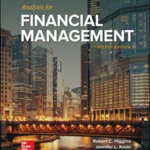 Solution Manual for Analysis for Financial Management 12th Edition Higgins