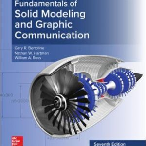 Solution Manual for Fundamentals of Solid Modeling and Graphics Communication 7th Edition Bertoline