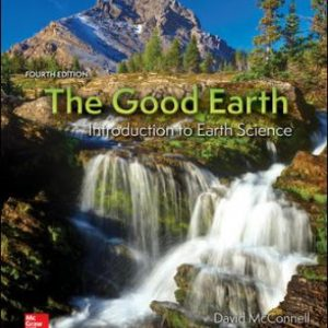 Test Bank for The Good Earth: Introduction to Earth Science 4th Edition McConnell