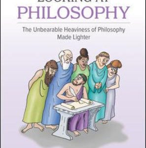 Test Bank for Looking At Philosophy: The Unbearable Heaviness of Philosophy Made Lighter 7th Edition Palmer