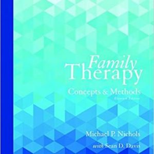 Test Bank for Family Therapy: Concepts and Methods 11th Edition Nichols