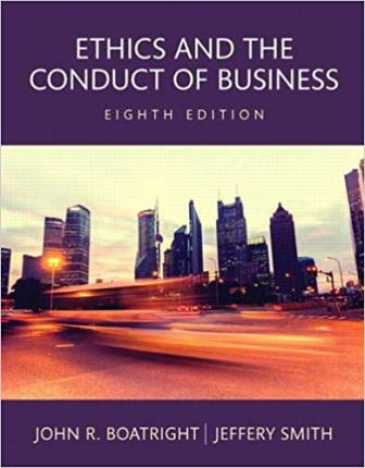 Test Bank for Ethics and the Conduct of Business 8th Edition Boatright