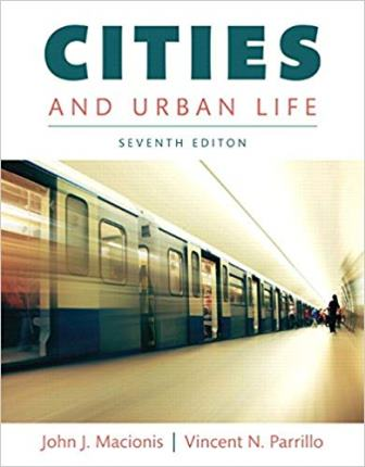 Test Bank for Cities and Urban Life 7th Edition Macionis