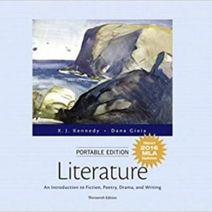 Test Bank for Literature An Introduction to Fiction, Poetry, Drama, and Writing 13th Edition Kennedy