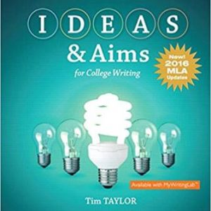 Test Bank for IDEAS & Aims For College Writing MLA Update Taylor