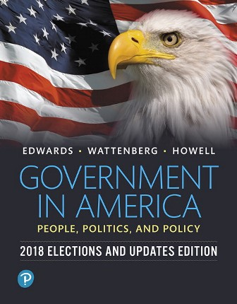 Test Bank for Government in America People, Politics, and Policy, 2018 Elections and Updates Edition 17th Edition Edwards