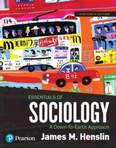 Test Bank for Essentials of Sociology A Down-To-Earth Approach 13th Edition Henslin