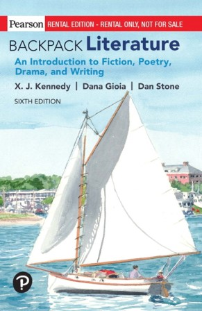Test Bank for Backpack Literature An Introduction to Fiction, Poetry, Drama, and Writing 6th Edition Kennedy