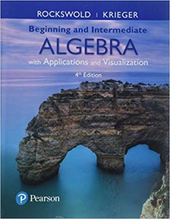 Solution Manual for Beginning and Intermediate Algebra with Applications & Visualization with Integrated Review and Worksheets plus MyLab Math 4th Edition Rockswold
