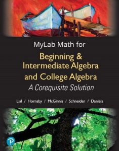 Solution Manual for Beginning & Intermediate Algebra and College Algebra A Corequisite Solution Lial