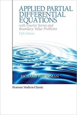 Solution Manual for Applied Partial Differential Equations with Fourier Series and Boundary Value Problems 5th Edition Haberman