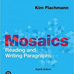 Test Bank for Mosaics Reading and Writing Paragraphs 8th Edition Flachmann