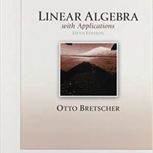 Solution Manual for Linear Algebra with Applications 5th Edition Bretscher