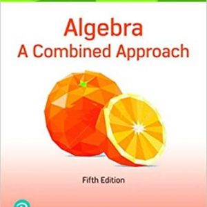 Solution Manual for Algebra A Combined Approach 6th Edition Martin-Gay