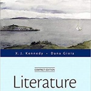 Test Bank for Literature An Introduction to Fiction, Poetry, Drama, and Writing 8th Edition Kennedy