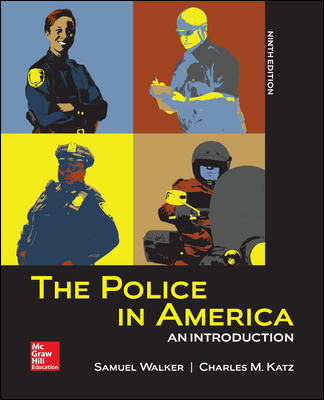 Test Bank for The Police in America: An Introduction 9th Edition Walker