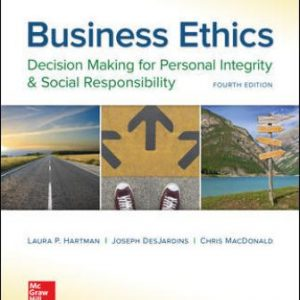 Test Bank for Business Ethics: Decision Making for Personal Integrity & Social Responsibility 4th Edition Hartman