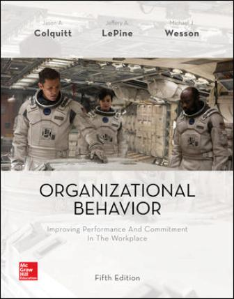 Test Bank for Organizational Behavior: Improving Performance and Commitment in the Workplace 5th Edition Colquitt