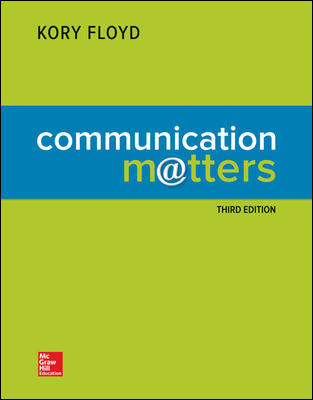 Test Bank for Communication Matters 3rd Edition Floyd