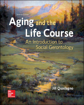 Test Bank for Aging and the Life Course: An Introduction to Social Gerontology 7th Edition Quadagno