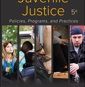 Test Bank for Juvenile Justice: Policies, Programs, and Practices 5th Edition Taylor
