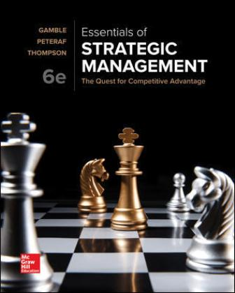 Solution Manual for Essentials of Strategic Management: The Quest for Competitive Advantage 6th Edition Gamble