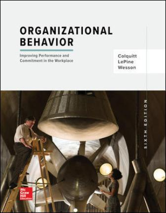 Test Bank for Organizational Behavior: Improving Performance and Commitment in the Workplace 6th Edition Colquitt
