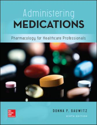 Test Bank for Administering Medications 9th Edition Gauwitz