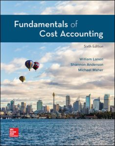 Test Bank for Fundamentals of Cost Accounting 6th Edition Lanen