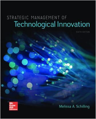 Test Bank for Strategic Management of Technological Innovation 6th Edition Schilling