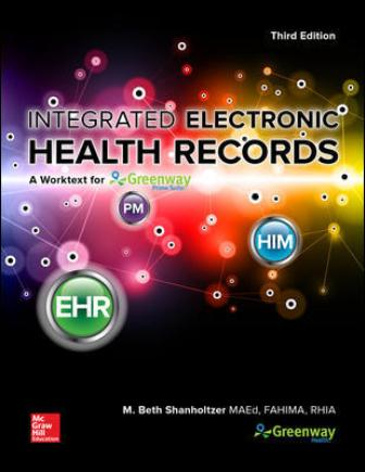 Test Bank for Integrated Electronic Health Records with Connect 3rd Edition Shanholtzer