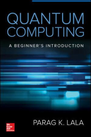 Solution Manual for Quantum Computing 1st Edition Lala