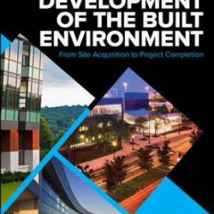 Solution Manual for Development of the Built Environment: From Site Acquisition to Project Completion 1st Edition Dewberry