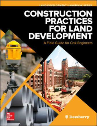 Solution Manual for Construction Practices for Land Development: A Field Guide for Civil Engineers 1st Edition Dewberry