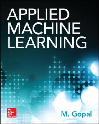 Solution Manual for Applied Machine Learning 1st Edition GOPAL