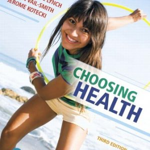 Test Bank for Choosing Health 3rd Edition by Kotecki