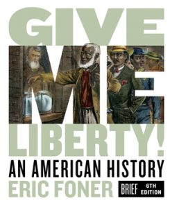 Test Bank for Give Me Liberty! An American History Brief 6th Edition Foner