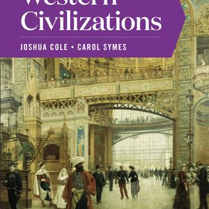 Solution Manual for Western Civilizations Full 20th Edition Volume C Cole