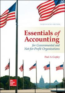 Solution Manual for Accounting for Essentials of Accounting for Governmental and Not-for-Profit Organizations 13th Edition Copley