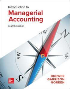 Solution Manual for Introduction to Managerial Accounting 8th Edition Brewer