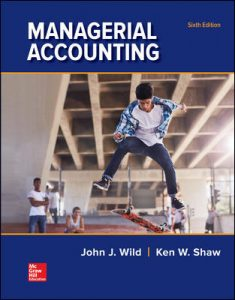Solution Manual for Managerial Accounting 6th Edition Wild