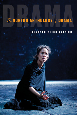 Solution Manual for The Norton Anthology of Drama Shorter 3rd Edition by Gainor