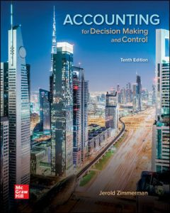Test Bank for Accounting for Decision Making and Control 10th Edition Zimmerman