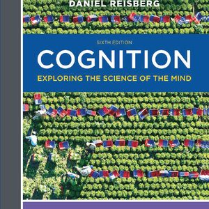 Test Bank for Cognition: The Science of the Mind 6th Edition by Reisberg