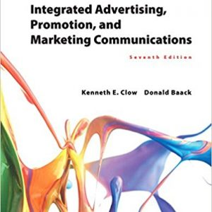 Test Bank for Integrated Advertising, Promotion, and Marketing Communications 7th Edition Clow