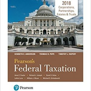 Test Bank for Pearson's Federal Taxation 2018 Corporations, Partnerships, Estates & Trusts 31st Edition Pope