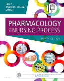 Test Bank for Pharmacology and the Nursing Process 8th Edition Lilley
