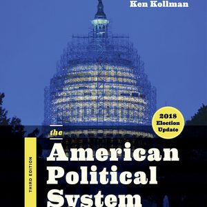 Test Bank for The American Political System 3rd Edition (2018 Election Update) by Kollman