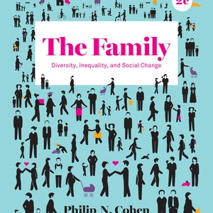Test Bank for The Family: Diversity, Inequality, and Social Change 2nd Edition by N.Cohen
